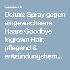 Deluxe Spray gegen eingewachsene Haare Goodbye Ingrown Hair, pflegend & entzündungshemmend bei Rasurbrand: Amazon.de: Drogerie & Körperpflege