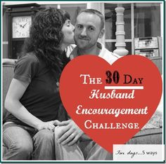 The 30-Day Husband Encouragement Challenge. C'mon! Jump in!