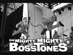 The mighty mighty bosstones  picture to prove it