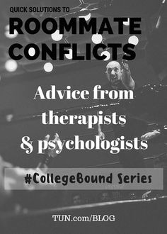 Ways to resolve roommate conflicts - advice from psychologists | Collegebound Series from TUN Blog