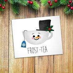 Frost-tea Digital 810 Printable Poster Funny Frosty The Snowman Puns Teacup Cup Of Tea Pun Winter Holidays Merry Christmas Snow Frost Cute Christmas Puns, Christmas Crafts, Merry Christmas, Christmas Decorations, Christmas Ornaments, Funny Christmas Cards, Xmas Cards, Diy Cards, Tea Puns