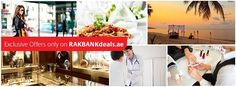 Visit rakbankdeals.ae for the latest deals!