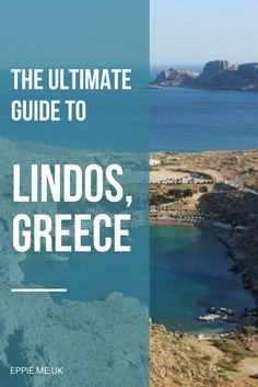The ultimate guide to Lindos, Greece | what to do and see | top things to do | restaurants | hotels | greek islands | st pauls bay | acropolis | bucket list