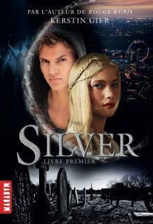 Lire c'est refuser de mourir: Silver T1 de Kerstin Gier