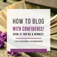 How to Start Blogging | How to Start Blogging Ideas | This blog post covers 5 Tips for #Blogging with Confidence #blogging