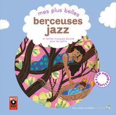 Mes plus belles berceuses jazz et autres musiques douces pour les petits - Les Imagiers - Livres pour enfants - Gallimard Jeunesse