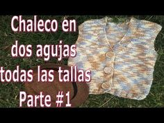 Chaleco en dos agujas todas las tallas - Vest in two needles all sizes - knitting - YouTube Beginner Crochet Tutorial, Crochet For Beginners, Double Crochet, Knit Crochet, Manta Crochet, Crochet Bebe, Granny Videos, Easy Granny Square, Birthday Wishes Flowers