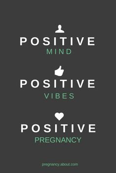 Positivity does matter in pregnancy and life. What are you doing to be positive?