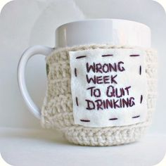 Quit Drinking funny coffee mug cozy handmade cover by KnotworkShop, $16.00