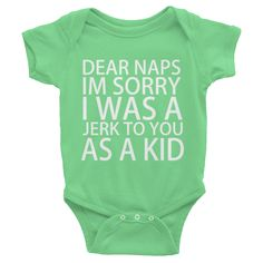 """Dear Naps I'm Sorry I Was A Jerk To You As A Kid Onesie, This cute and adorable Onesie is screen printed and is screened with the words """"Dear Naps I'm Sorry I Was A Jerk To You As A Kid"""" #Infants #Babies #NapTime WWW.PHORMULATEES.COM"""