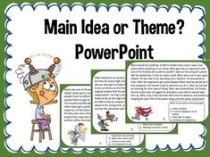 elling the main idea from the theme of a text can light some kids' hair on fire! Seriously, it can be really confusing. Use this PowerPoint to give lots of practice in a fun and entertaining way. It's full of great clipart and stories that get to the heart of the lesson. $