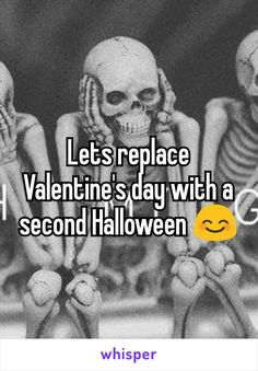 Lets replace Valentine's day with a second Halloween