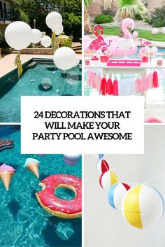 Diy Pool Party Decorations - 24 Decorations That Will Make Any Pool Party Awesome Pool Party Pool Birthday Party Decorations Pool Party Games Pool Party 21 Ultimate Pool Party Ide. Teen Pool Parties, Backyard Pool Parties, Pool Party Kids, Summer Pool Party, Kid Pool, Summer Parties, Flamingo Party, Pool Party Ideias, Pool Drawing