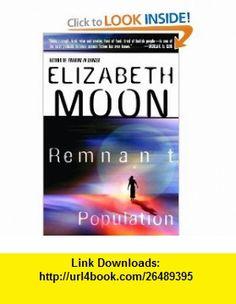 Remnant Population (9780345462190) Elizabeth Moon , ISBN-10: 034546219X  , ISBN-13: 978-0345462190 ,  , tutorials , pdf , ebook , torrent , downloads , rapidshare , filesonic , hotfile , megaupload , fileserve
