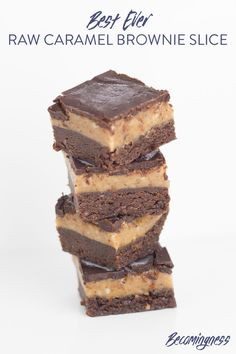 Best Ever Raw Caramel Brownie Slice #justeatrealfood #becomingness