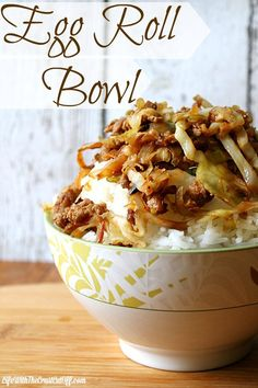 Egg Roll Bowl All the flavor of egg rolls served over rice, easy peasy!!!