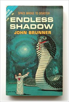 Endless Shadow by John Brunner (Serial Number F-299) This version was published in 1964 by Ace Books The cover artist is Ed Valigursky