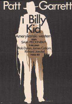 """Pat Garrett and Billy The Kid"" (1973). Director: Sam Peckinpah."