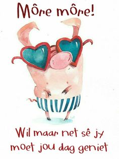 Goeie More, Afrikaans Quotes, Deep Thoughts, Good Morning, Me Quotes, Creative, Mornings, Advice, Inspirational