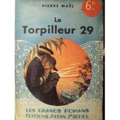 Le Torpilleur 29 de Pierre Maël