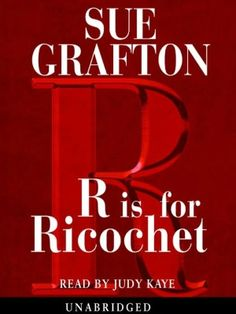 R is for Ricochet: Kinsey Millhone Series, Book 18 Sue Grafton Sue Grafton Books, Mystery Thriller, Historical Fiction, The Ordinary, Over The Years, Sentences, Audio Books, Books To Read, Ebooks