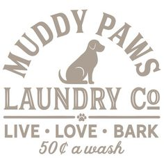 Silhouette Design Store: Muddy Paws Laundry Co Silhouette Cameo Projects, Silhouette Design, Yeti Decals, Vinyl Decals, Cricut Explore Air, Cricut Creations, Sign Quotes, Funny Quotes, Muddy Trucks