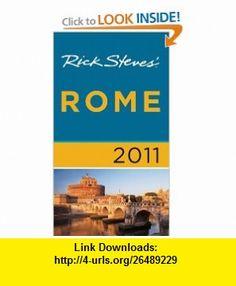 Rick Steves Rome 2011 (9781598806571) Rick Steves, Gene Openshaw , ISBN-10: 1598806572  , ISBN-13: 978-1598806571 ,  , tutorials , pdf , ebook , torrent , downloads , rapidshare , filesonic , hotfile , megaupload , fileserve
