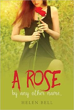 A Rose By Any Other Name...(A Standalone Romance Novel) - Kindle edition by Helen Bell. Contemporary Romance Kindle eBooks @ Amazon.com.