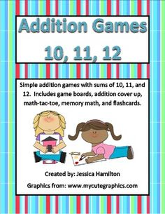 Fun Addition Games - Sums of 10, 11, 12  Tic, Tac, Toe, Memory Math, Cover Up, Flashcards, Gameboards