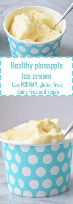 Healthy pineapple ice cream! Low FODMAP, gluten-free, dairy-free and vegan.