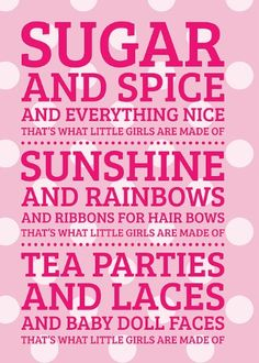 Little girls room. what little girls are made of. #sugar #spice