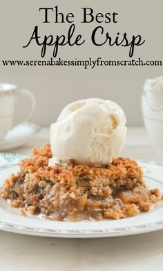 The Best Apple Crisp so easy to make and the perfect dessert for the holidays!