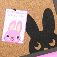Some Bunny Loves You Card on Memoboard with Bunny Print Memo Boards, Kids Room Wall Art, Wall Art Decor, Kindergarten, Some Bunny Loves You, Back To School Supplies, Storage Places, Beginning Of School, Practical Gifts