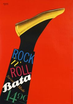 Bata, Rock 'n Roll Poster by Herbert Leupin, 1961 1961 Swiss Poster Award Laureate Famous swiss graphic designer from the Schule für Gestaltung Basel and creator of the Milka Cow image  #batashoes #bata120years #advertising