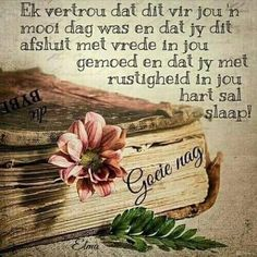 Lekker slaap Good Night Wishes, Good Night Quotes, Good Morning Good Night, Day Wishes, Evening Greetings, Evening Quotes, Afrikaanse Quotes, Goeie More, Photo Texture