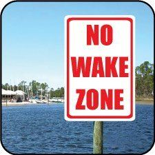 2' x 3' Aluminum No Wake Sign by VictoryStore.com. $36.95. If you live on a lake or river, NO WAKE ZONE signs are a must!   Post your sign and relax.  Damaging waves can be a thing of the past.  2' x 3' aluminum sign - durable and weatherproof.  Good for many years to come!