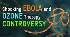 Read more and discover the latest updates on ebola and ozone therapy. http://articles.mercola.com/sites/articles/archive/2015/01/04/ebola-ozone-therapy-updates.aspx