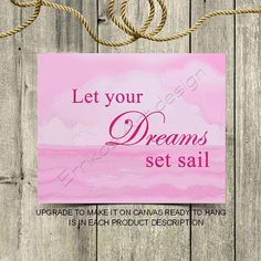 Nautical girls room decor, Let your dreams set sail, Girl Nursery decor, Nautical nursery quotes, Pink Nautical decor, Girls room wall art Nautical Girls Rooms, Nautical Nursery, Girl Nursery, Nursery Decor, Room Decor, Nursery Quotes, Set Sail, Your Design, Dreaming Of You