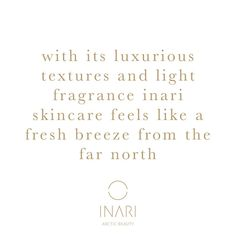 INARI ARCTIC BEAUTY skincare feels like a fresh breeze from the far north. Sign up for the INARI Arctic Beauty newsletter on our website to recieve more insights about Arctic superfood ingredients, the power of Nordic nature, the story behind INARI Cosmetics as well as valuable skincare tips and/or follow us on Instagram. Arctic Circle, Superfood, Breeze, Skincare, Feels, Fragrance, Cosmetics, Sign, Website