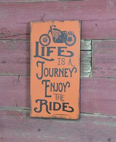 Motorcycle Life Is A Journey Enjoy The By WorldsSweetestSigns Gifts Quotes