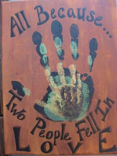 """""""All Because You Fell In Love"""" diy wall art craft. Family Crafts, Baby Crafts, Cute Crafts, Crafts To Do, Crafts For Kids, Arts And Crafts, Memory Crafts, Craft Projects, Projects To Try"""