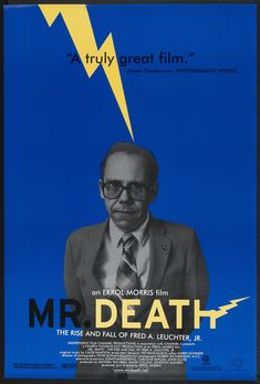 Mr Death: The Rise and Fall of Fred A. Leuchter Jr. (1999) directed by Errol Morris