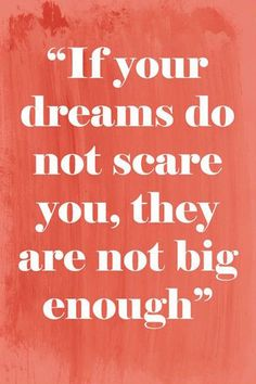If your Dreams Do Not Scare You, They are Not Big Enough #quote #wall #art