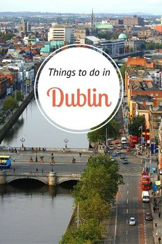 Things to do in Dublin, Ireland - visit our blog for tips on what to see and do, eat, drink, shop, and explore!
