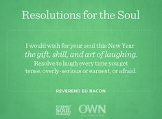 Rev. Ed Bacon's Resolution for the Soul reminds us how laughter brings joy & peace. What brings laughter to your life? #supersoulsunday