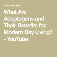 What Are Adaptogens and Their Benefits for Modern Day Living? - YouTube