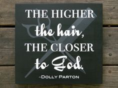 Hairdresser Stylist Salon Owner Gift The Higher the Hair the Closer to God by theurbanupcyclers