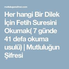 Her hangi Bir Dilek İçin Fetih Suresini Okumak( 7 günde 41 defa okuma usulü) | Mutluluğun Şifresi Allah, Faith, Quotes, Iman, Quotations, God, Qoutes, Quote, Shut Up Quotes