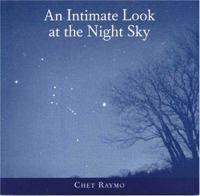 An intimate look at the night sky / Chet Raymo.