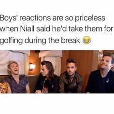 """Niall is me when im with my friends Harry like """"ohh"""", Liams like """"help me jesus"""",Louis like """"this kid, give me a damn break"""""""